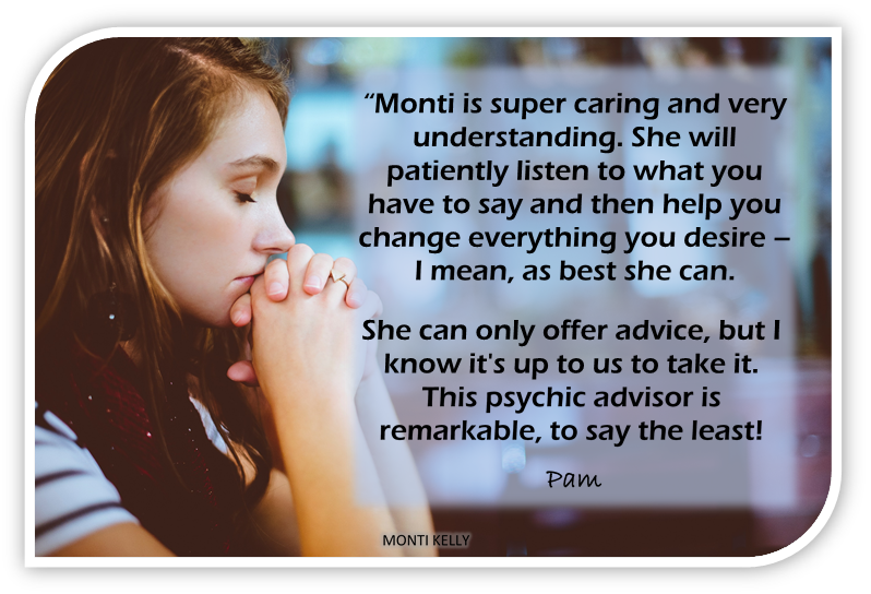 Monti Kelly - Tarot Reading Testimonials